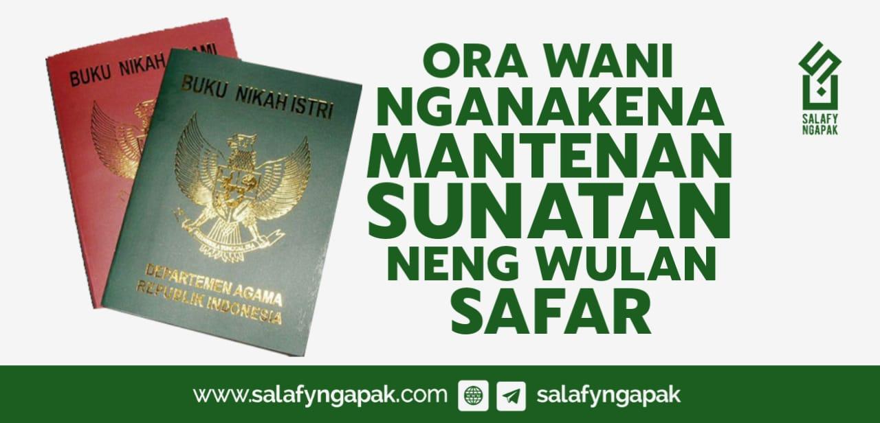 Ora Wani Nganakena Mantenan Utawane Sunatan Neng Wulan Safar