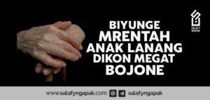Biyunge Mrentah Anake Lanang Dikon Megat Bojone