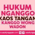 Hukum Nganggo Kaos Tangan Kanggo Wong Wadhon
