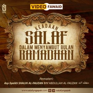 Keadaan Salaf dalam Menyambut Bulan Ramadhan